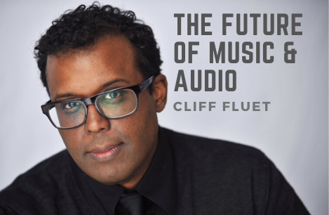 The future of music & audio | Cliff Fluet