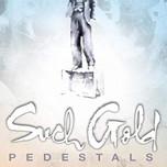 Such Gold - Pedestals.jpg