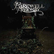 Farewell To Freeway - Only Time Will Tel