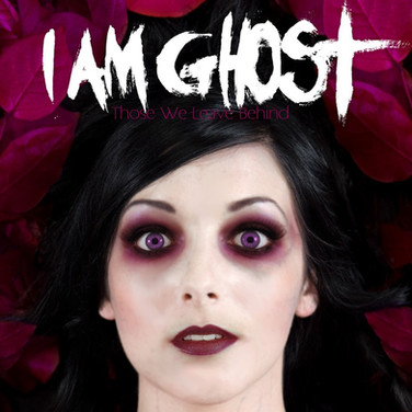 I Am Ghost - Those We Leave Behind.jpg
