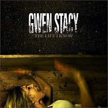 Gwen Stacy - The Life I Know.jpg