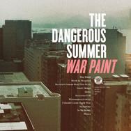 The Dangerous Summer - War Paint.jpg