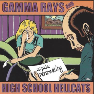 Gamma Rays _ High School Hellcats - Spli