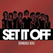 Set It Off - Horrible Kids.jpg