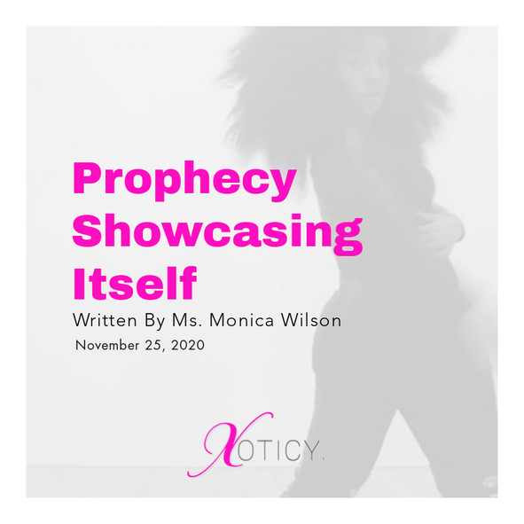 Are you aware that Prophecy Showcasing Itself?
