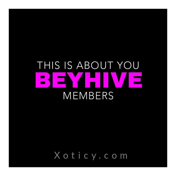 THIS IS ABOUT YOU BEYHIVE MEMBERS