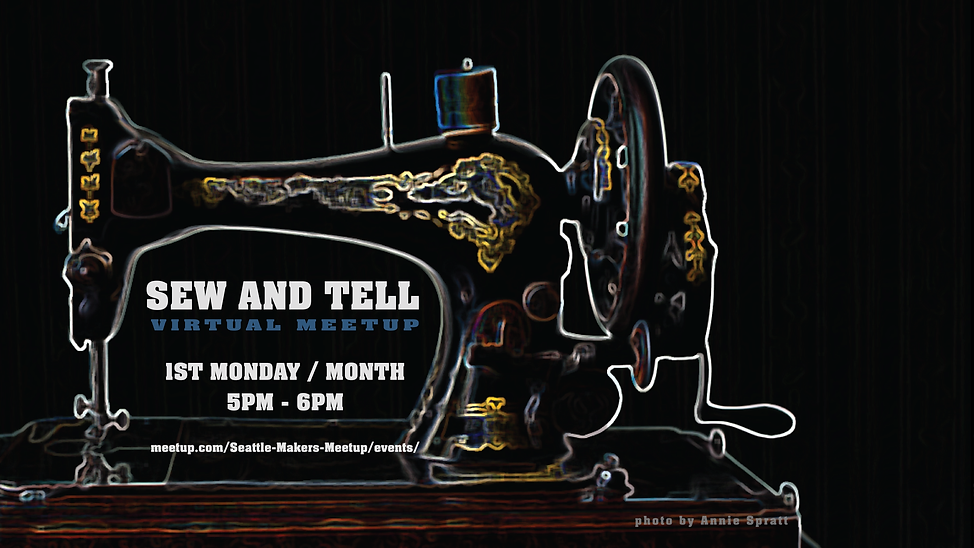Sew and Tell, 1st Monday each Month