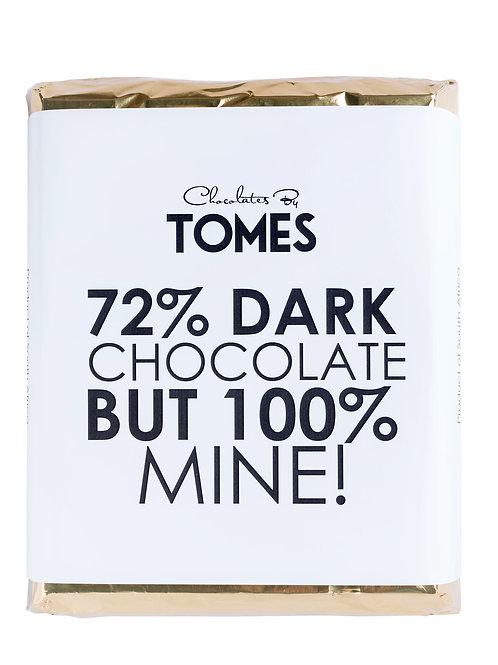"2kg 72% Dark Chocolate ""72% Dark Chocolate, 100 all mine"""