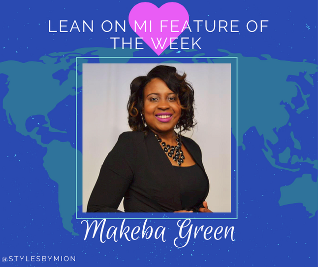 Lean On Mi Feature of the Week: Makeba Green