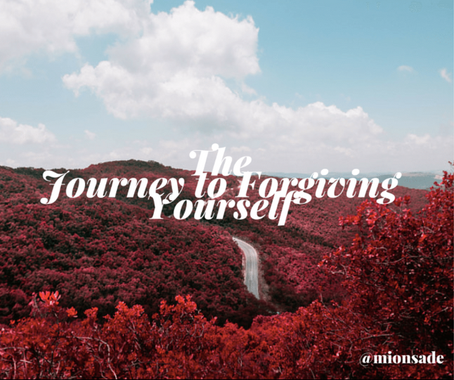 The Journey To Forgiving Yourself