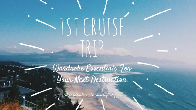 1st Cruise Trip: Wardrobe Essentials For Your Next Destination