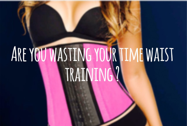 Are You Wasting Your Time Waist Training?