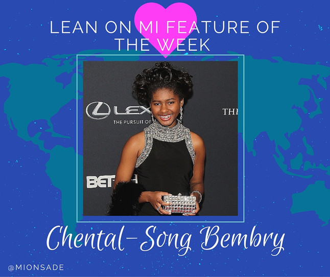 Lean on Mi Feature of the Week: Chental-Song Bembry