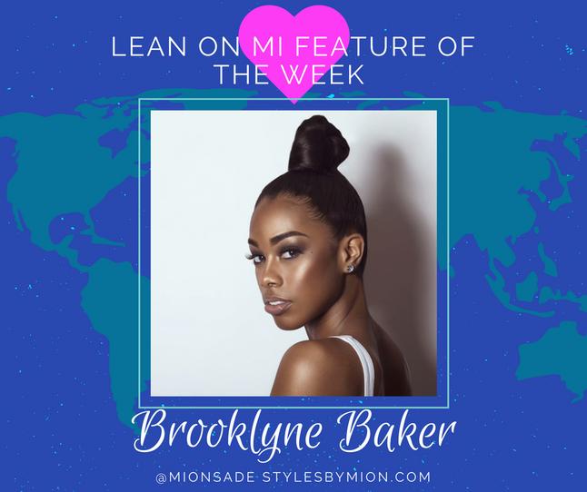 Lean On Mi Feature of the Week: Brooklyne Baker