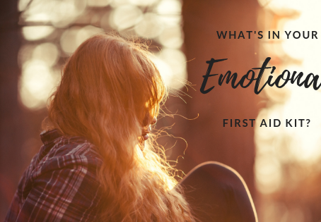 What's in Your Emotional First Aid Kit?