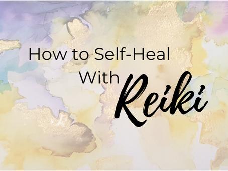 How to Self-Heal With Reiki