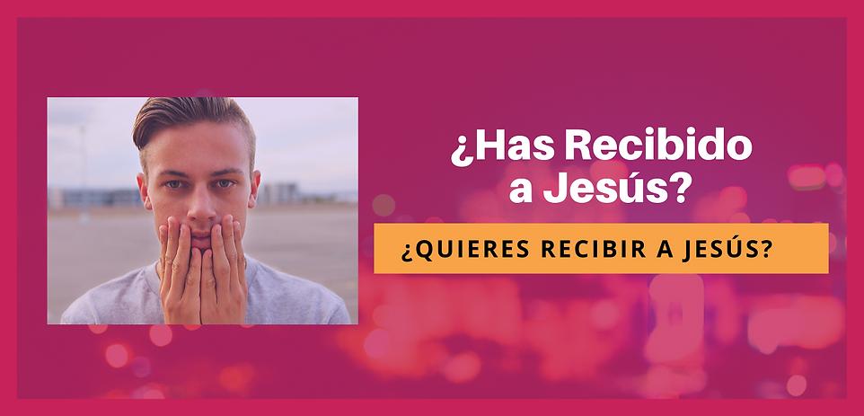Has_Recibido_a_Jesús.png