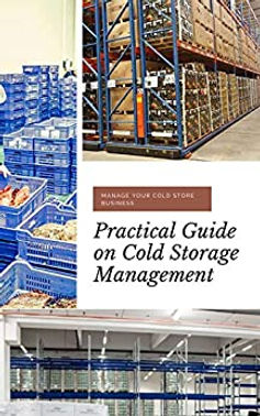 Practical Guide on Cold Storage Manageme