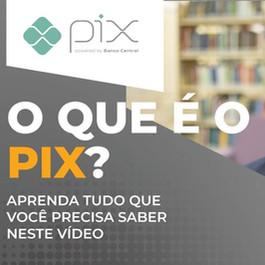 O que é PIX? Entenda as Novidades!