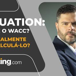 Você Sabe O Que É o WACC?