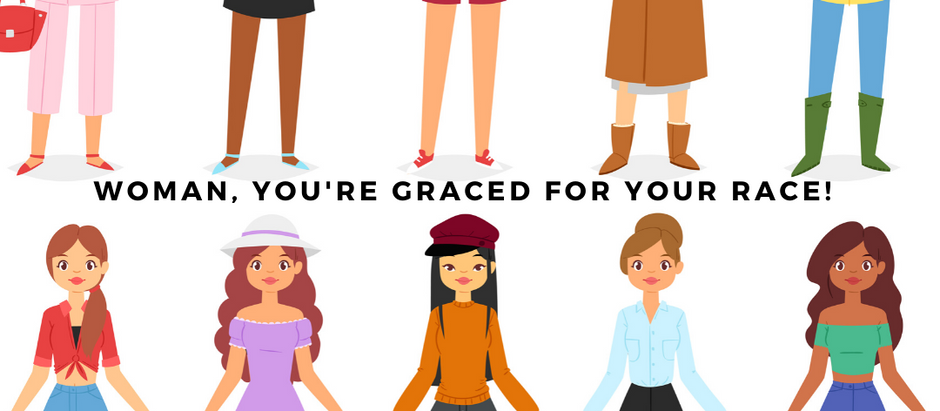 Woman! You're graced for it.