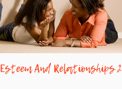 Your esteem & your relationships