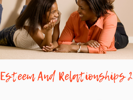 Your esteem & your relationships