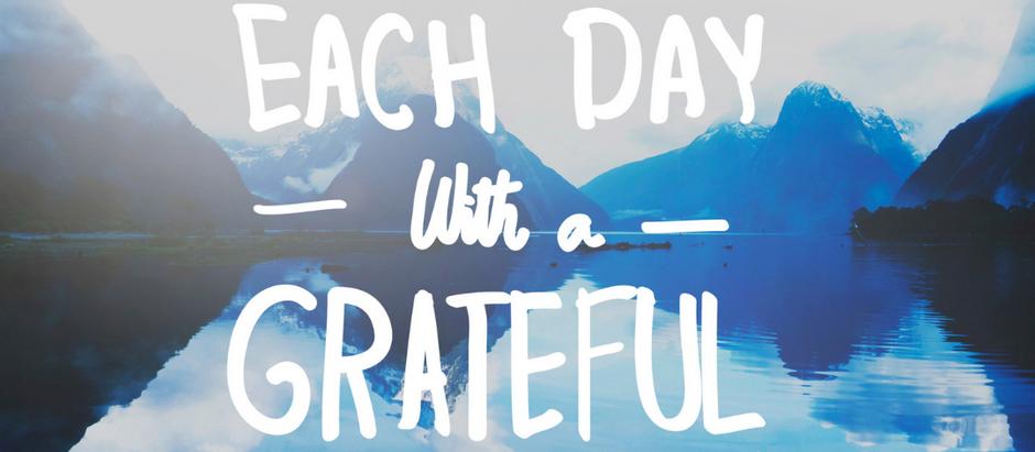 Keep being grateful..