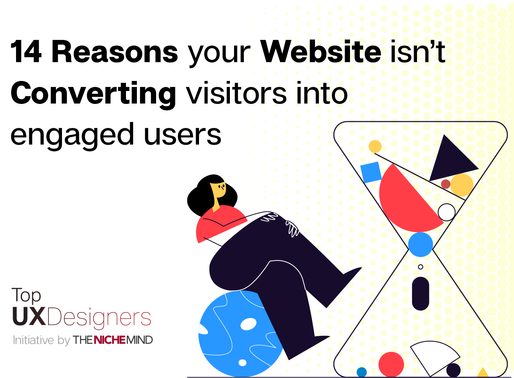 14 Reasons your Website isn't Converting Visitors into Engaged users