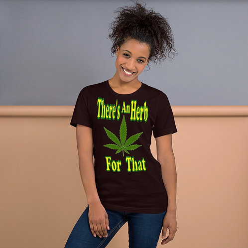 Short-Sleeve Unisex T-Shirt - There's An Herb For That