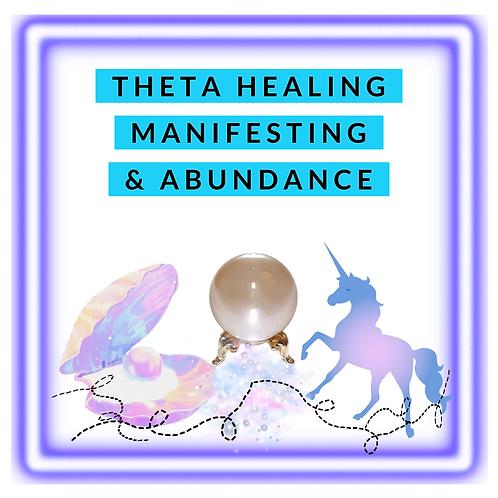 ThetaHealing®: Manifesting and Abundance