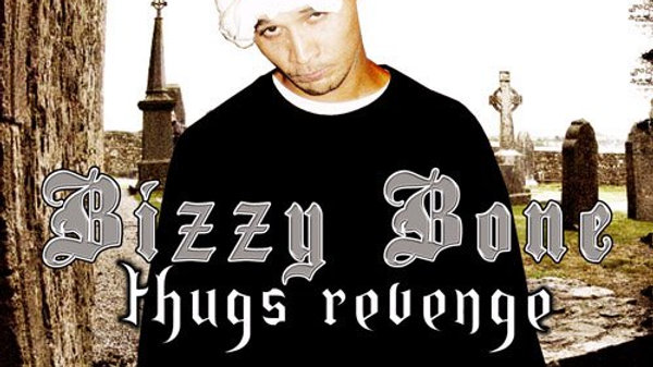 Bizzy Bone - Thugs Revenge
