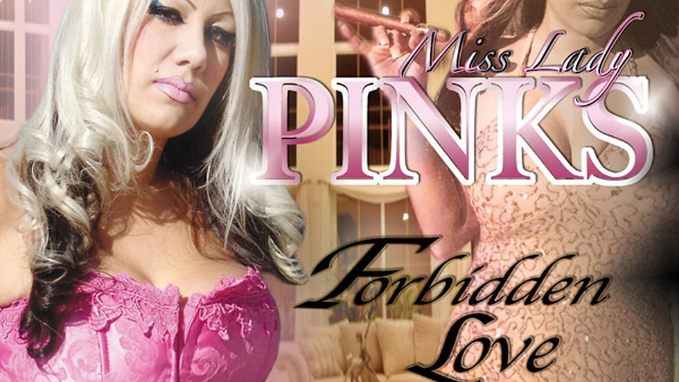 Miss Lady Pinks - Forbidden Love