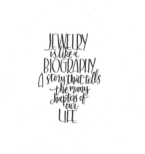 Jewellery is like a biography, A story that tells the many chapters of our life