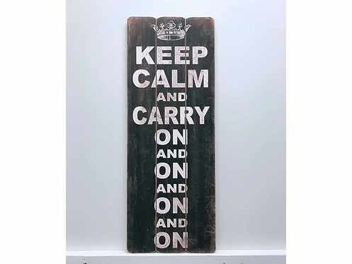 Keep Calm & Carry On and On... Vintage Wooden Sign