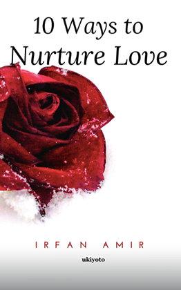 10 Ways to Nurture Love - Paperback