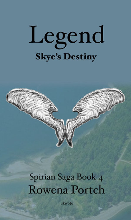 Legend: Skye's Destiny (Spirian Saga Book 4)