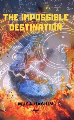 The Impossible Destination - Hardback