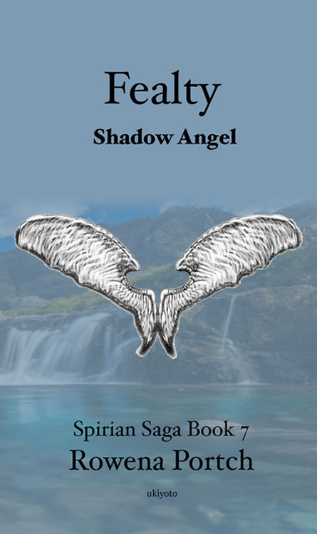 Fealty Shadow Angel (Spirian Saga Book 7)