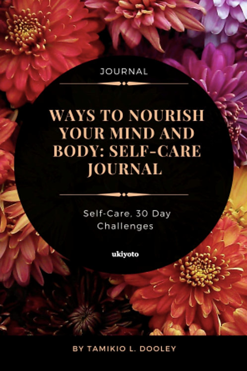 Ways to Nourish Your Mind and Body: Self Care Journal