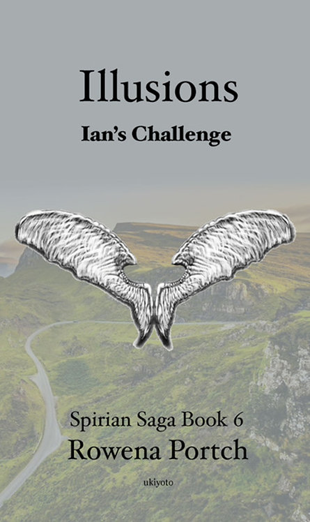 Illusions: Ian's Challenge (Spirian Saga Book 6)