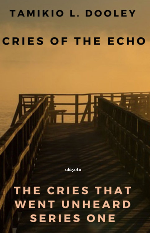 Cries of the Echo Series One