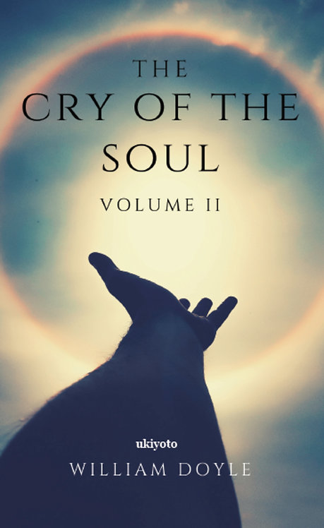 The Cry of the Soul Volume II