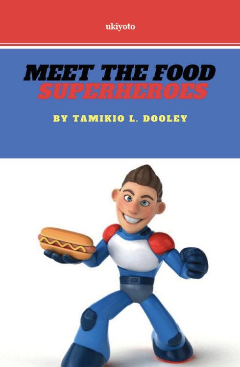 Meet the Food Superheroes - Paperback