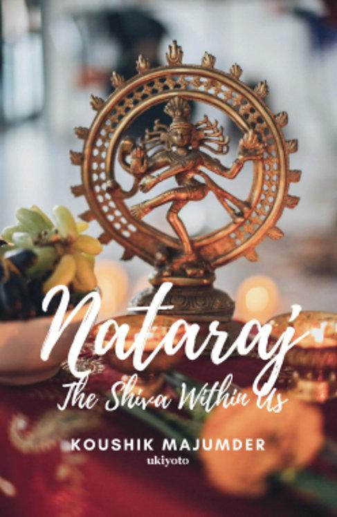Nataraj: The Shiva within us