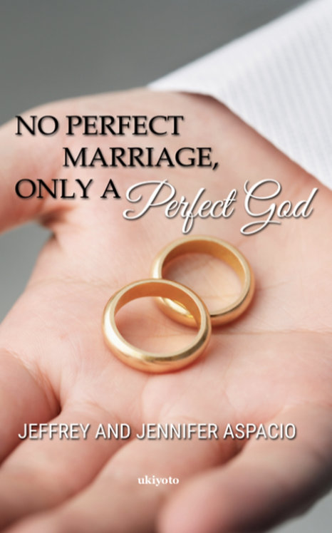 No Perfect Marriage, Only A Perfect God - Paperback