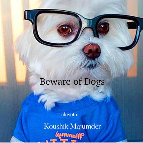 Beware of Dogs
