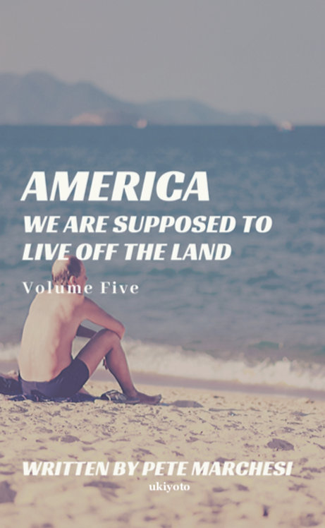 America We are supposed to live off the land