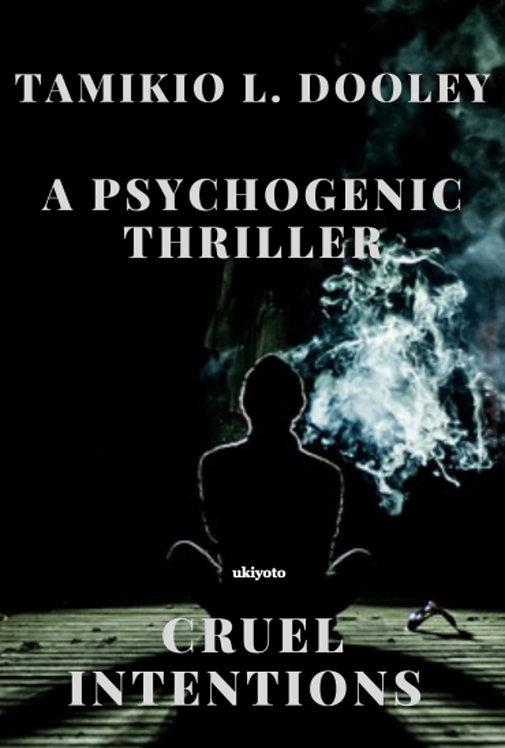 Cruel Intentions: A Psychogenic Thriller