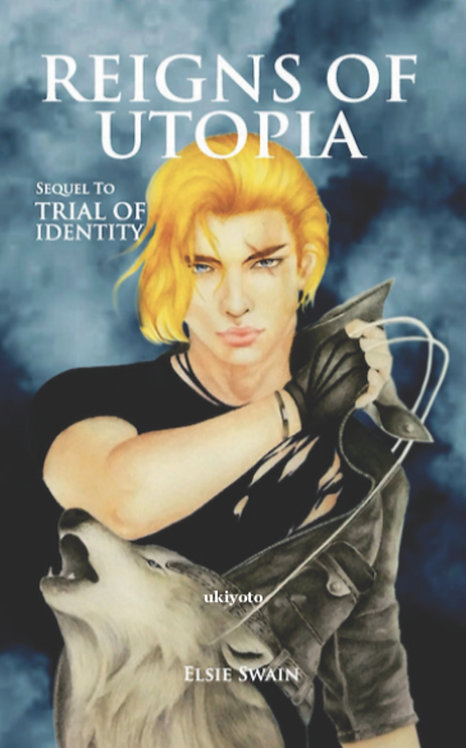 Reigns of Utopia: Sequel to 'Trial of Identity'